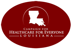 Campaign for  Healthcare for Everyone   Louisiana